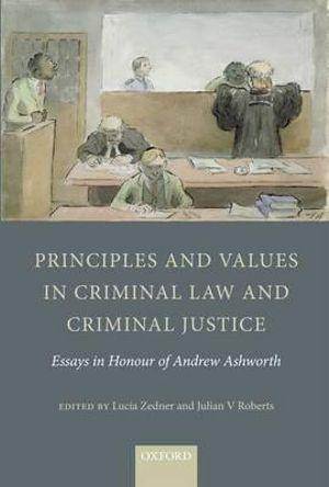 Principles and Values in Criminal Law and Criminal Justice