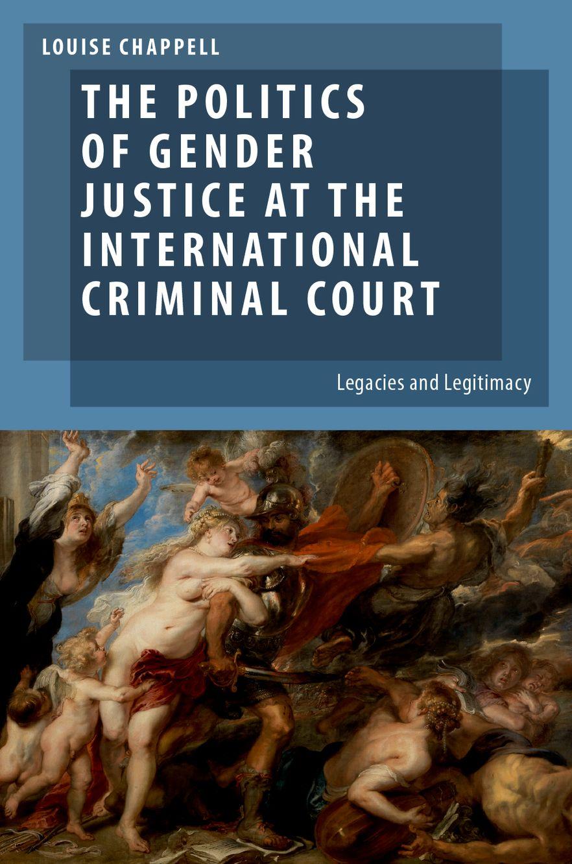 The Politics of Gender Justice at the International Criminal Court