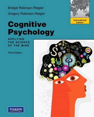 Cognitive Psychology: Applying The Science of the Mind: International Edition