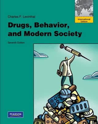 Drugs, Behavior, and Modern Society: International Edition