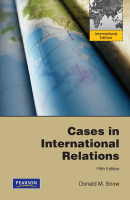 Cases in International Relations: International Edition