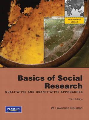 Basics of Social Research: Qualitative and Quantitative Approaches: International Edition