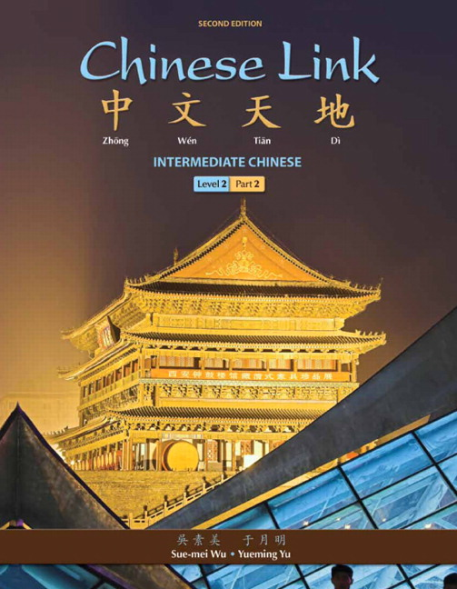 Chinese Link: Intermediate Chinese, Level 2/Part 2