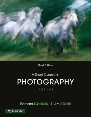 A Short Course in Photography: Digital