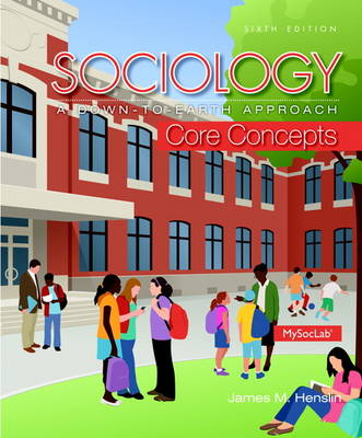 Sociology: A Down-To-Earth Approach Core Concepts