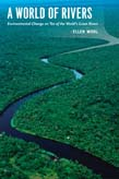 World of Rivers: Environmental Change on Ten of the World's Great Rivers