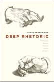 Deep Rhetoric: Philosophy, Reason, Violence, Justice, Wisdom