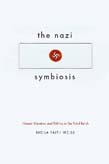 Nazi Symbiosis: Human Genetics and Politics in the Third Reich