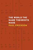 World the Game Theorists Made: Game Theory and Cold War Culture