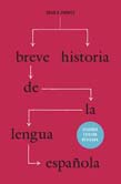 Breve historia de la lengua espanola: Segunda edicion revisada
