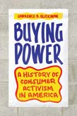 Buying Power: A History of Consumer Activism in America
