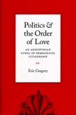 Politics and the Order of Love: Augustinian Ethic of Democratic Citizenship