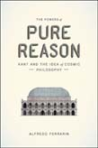 Powers of Pure Reason: Kant and the Idea of Cosmic Philosophy