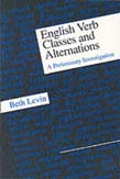 English Verb Classes and Alternations: A Preliminary Investigation