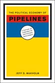 Political Economy of Pipelines: A Century of Comparative Institutional Development