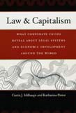 Law and Capitalism: What Corporate Crises Reveal about Legal Systems and Economic Development around the World