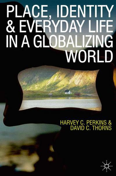 Place Identity and Everyday Life in a Globalizing World
