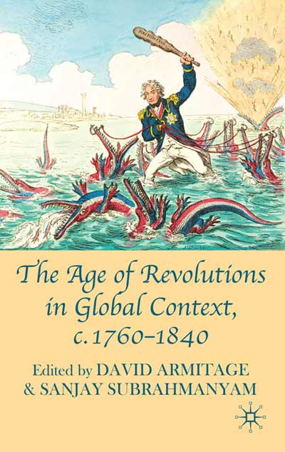 The Age of Revolutions in Global Context c. 1760-1840