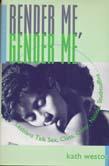 Render Me, Gender Me: Lesbians Talk Sex, Class, Color, Nation, Studmuffins