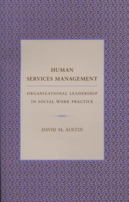 Human Services Management: Organizational Leadership in Social Work Practice