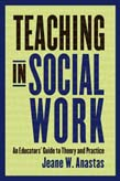 Teaching in Social Work: An Educator's Guide to Theory and Practice