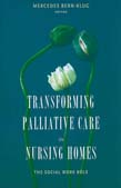 Transforming Palliative Care in the Nursing Home: The Social Work Role