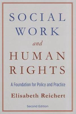 Social Work and Human Rights: A Foundation for Policy and Practice 2ed