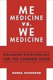 Me Medicine vs We Medicine: Reclaiming Biotechnology for the Common Good