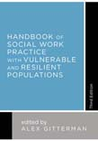 Handbook of Social Work Practice with Vulnerable and Resilient Populations 3ed