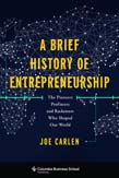 Brief History of Entrepreneurship: The Pioneers, Profiteers, and Racketeers Who Shaped Our World