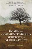 Home- and Community-Based Services for Older Adults: Aging in Context