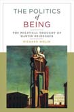 Politics of Being: The Political Thought of Martin Heidegger (Expanded Edition)