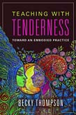 Teaching with Tenderness: Toward an Embodied Practice