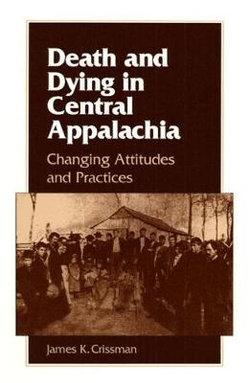 Death and Dying in Central Appalachia: Changing Attitudes and Practices