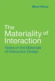 Materiality of Interaction: Notes on the Materials of Interaction Design