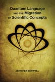 Quantum Language and the Migration of Scientific Concepts: Quantum Physics, Nuclear Discourse, and the Cultural Migration of Scientific Concepts