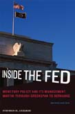 Inside the Fed: Monetary Policy and Its Management, Martin through Greenspan to Bernanke 2ed