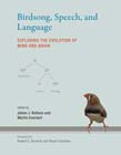 Birdsong, Speech, and Language: Exploring the Evolution of Mind and Brain