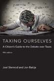 Taxing Ourselves: A Citizen's Guide to the Debate over Taxes 5ed