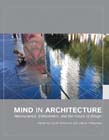 Mind in Architecture: Neuroscience, Embodiment, and the Future of Design