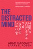 Distracted Mind: Ancient Brains in a High-Tech World