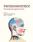 Pseudoscience: The Conspiracy Against Science