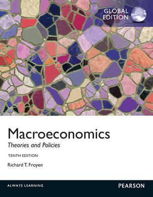 Macroeconomics: Theories and Policies, Global Edition