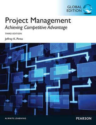 Project Management, Achieving Competitive Advantage Global Edition