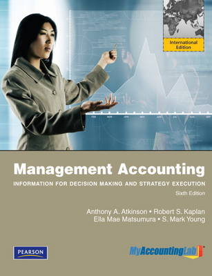 Management Accounting: Information for Decision Making and Strategy Execution, International Edition