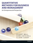 Quantitative Methods for Business and Management: An Entrepreneurial Perspective