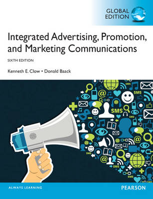 Integrated Advertising Promotion and Marketing Communications Pearson International Edition Global 6th Edition