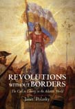 Revolutions without Borders: The Call to Liberty in the Atlantic World