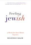 Feeling Jewish: (A Book for Just About Anyone)