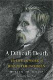 Difficult Death: The Life and Work of Jens Peter Jacobsen